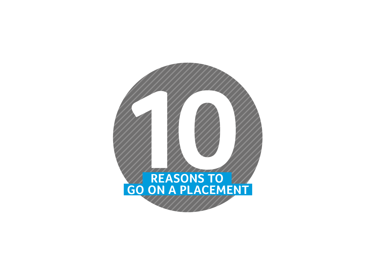 10 reasons to go on a placement